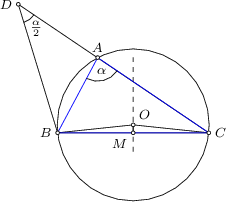 "<math> \begin{tikzpicture}[>=latex, font=\footnotesize, scale=0.8] \coordinate (b) at (-2,0); \coordinate (c) at (2,0); \coordinate (d) at (-3.04,3.4); \coordinate (m) at (0,0); \coordinate (o) at (0,0.21); \coordinate (a) at (-0.94,1.99); \draw (b) --(c) -- (d) --cycle; \draw[dashed] (0,-0.5) -- (0,2); \draw (b) -- (o) -- (c); \draw (m) -- (o); \draw[blue] (a) -- (b) -- (c) -- cycle; \draw (o) circle (2.01); \foreach \P in {a,b,c,d,m,o} \draw[fill=white] (\P) circle (0.05); \node[above] at (a) {$A$}; \node[left] at (b) {$B$}; \node[right] at (c) {$C$}; \node[left] at (d) {$D$}; \node[above right] at (o) {$O$}; \node[below left] at (m) {$M$}; \draw pic [draw, angle radius=5mm, %angle eccentricity=1.6, ""$\alpha$"", ] {angle =b--a--c}; \draw pic [draw, angle radius=4mm, angle eccentricity=1.6, ""$\frac{\alpha}{2}$"", ] {angle =b--d--c};  \end{tikzpicture} </math>"