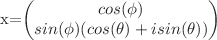 <math> \ket{x}=\begin{pmatrix} cos(\phi)\\ sin(\phi)(cos(\theta)+i sin(\theta))\end{pmatrix}</math>