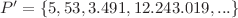 <math>P'=\left\{5, 53, 3.491, 12.243.019, ...\right\}</math>