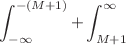 <math>\displaystyle \int_{-\infty}^{-(M+1)}+\int_{M+1}^\infty</math>