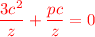 <math>\displaystyle\textcolor{red}{\frac{3c^2}{z}+\frac{pc}{z}=0}</math>