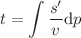<math>\displaystyle t=\int\frac{s'}v\text dp</math>